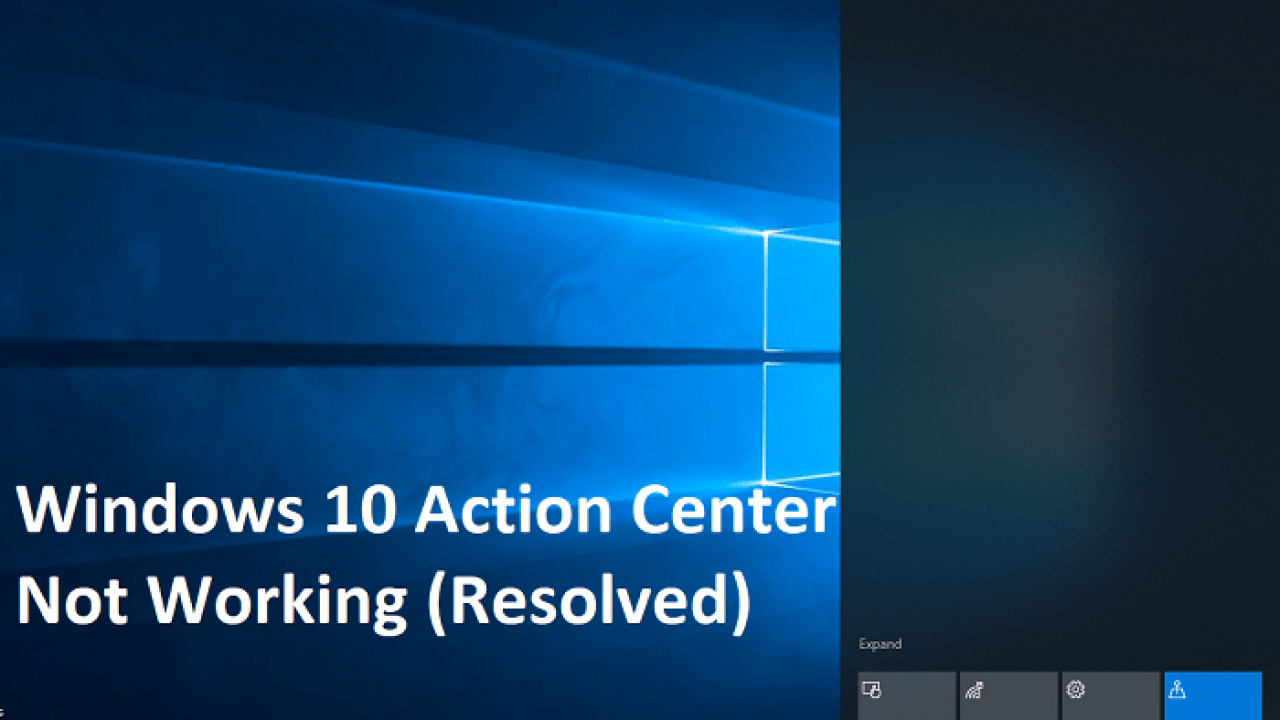 Windows 10 Action Center Not Working (Resolved)