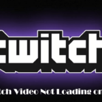 Fix – Twitch Video Not Loading on Chrome