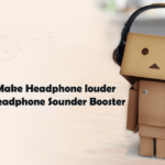 How to Make Headphones Louder without Headphone Volume Booster