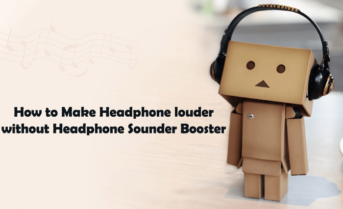 how to make headphone louder