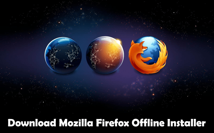 Download Mozilla Firefox Offline Installer 64 bit