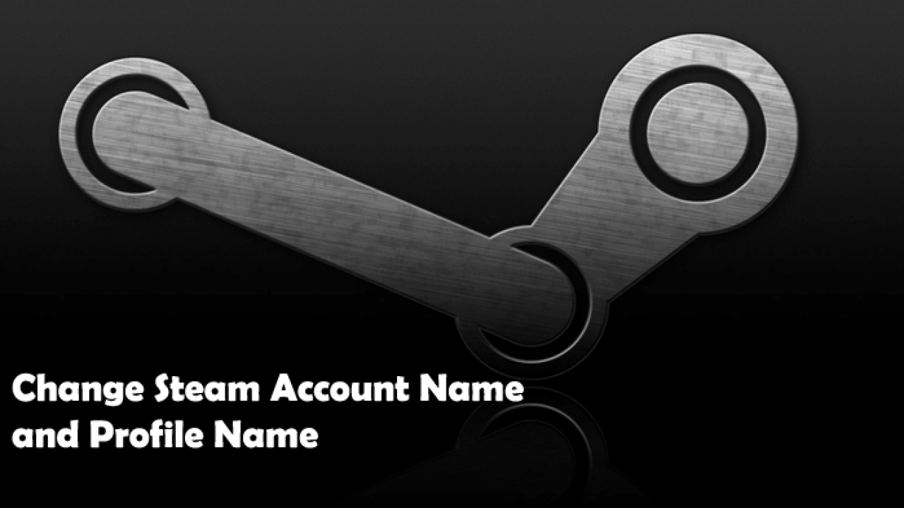 How to Change Steam Account Name and Profile Name