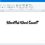 How to Count Words in WordPad – Three Alternate Ways