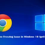 Fix – Google Chrome Freezing Issue in Windows 10 April 2018 Update