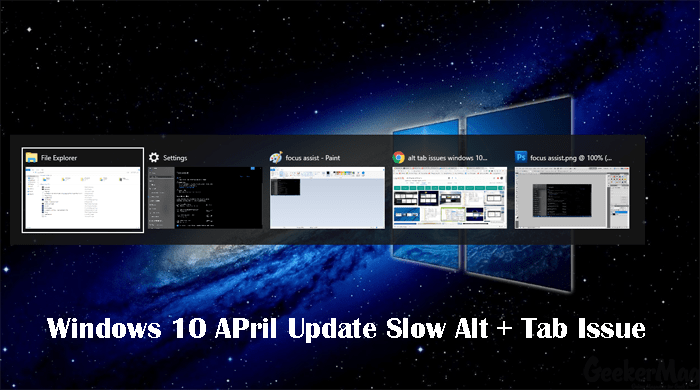 Windows 10 April Update - Slow Alt + Tab issue