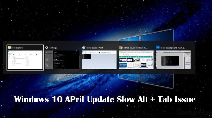 Windows 10 April Update - Slow Alt + Tab issue