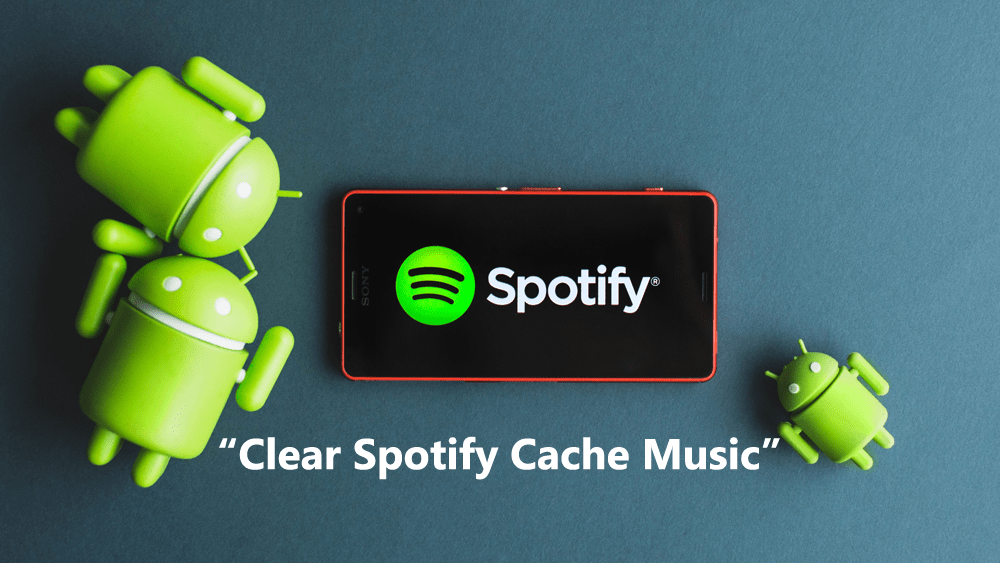 How to Clear Spotify Cache and Not Downloads to Reclaim Phone Storage