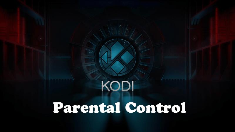 How to Enable Parental Controls on Kodi
