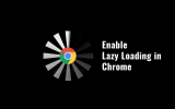 How to Enable Lazy Loading in Google Chrome