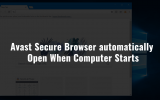 Fix - Avast Secure Browser Automatically Open When Computer Starts