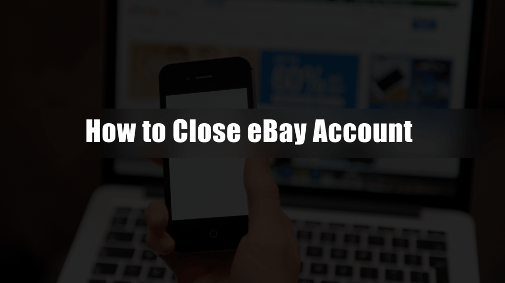 how to close ebay account 2018