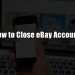 How to Close your Ebay Account – 2018 (Updated Steps)
