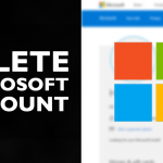 How to Delete Your Microsoft Account Permanently – 2018