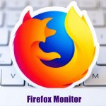 How to Use Firefox Monitor – Explained