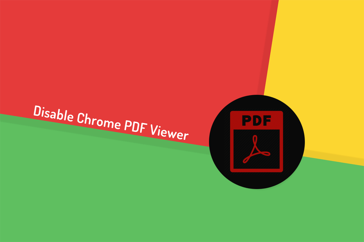 How to Disable Chrome PDF Viewer - 2019