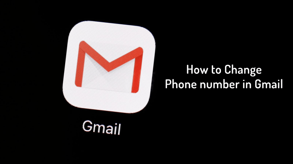 How to Change Phone Number in Gmail - 2019