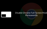How to Permanently Disable Chrome Full-Screen Mode