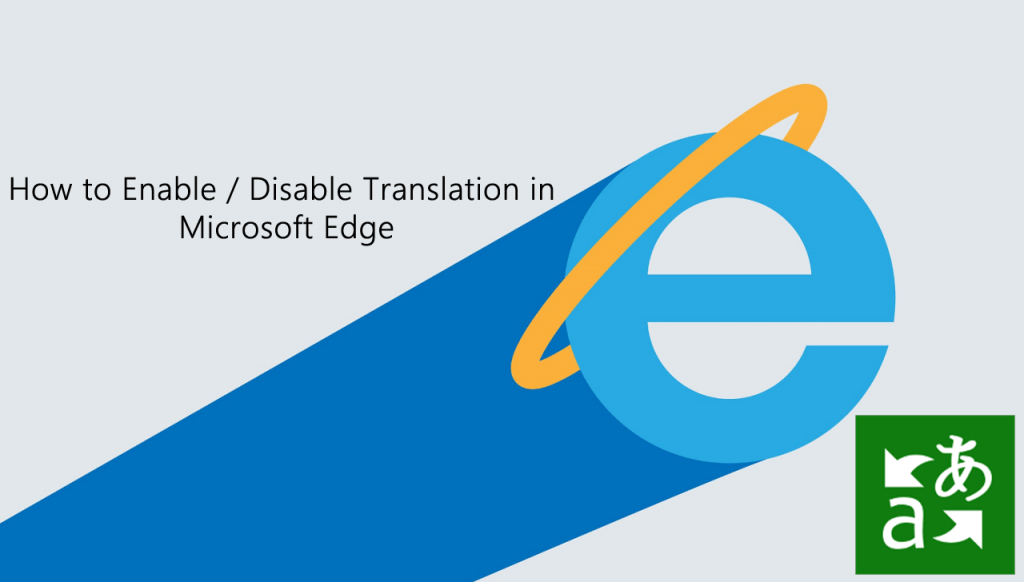 How to Enable/Disable Microsoft Translator in Microsoft Edge Chromium.