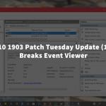 Fix - Windows 10 1903 Cumulative Update (KB4503293) & (KB4503327) Breaks Event Viewer Custom Views