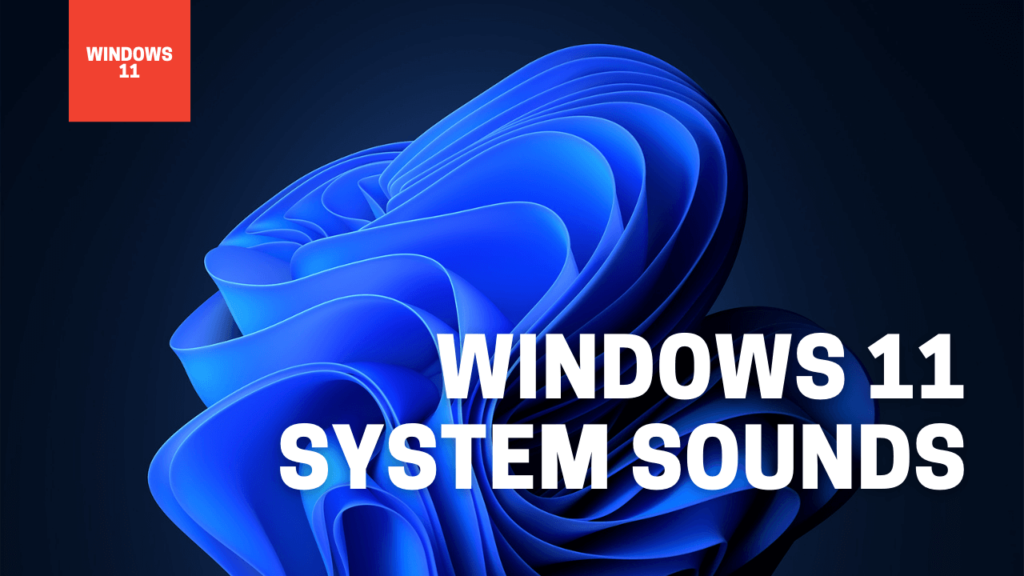 Download Windows 11 New Sounds (All-One-Pack)