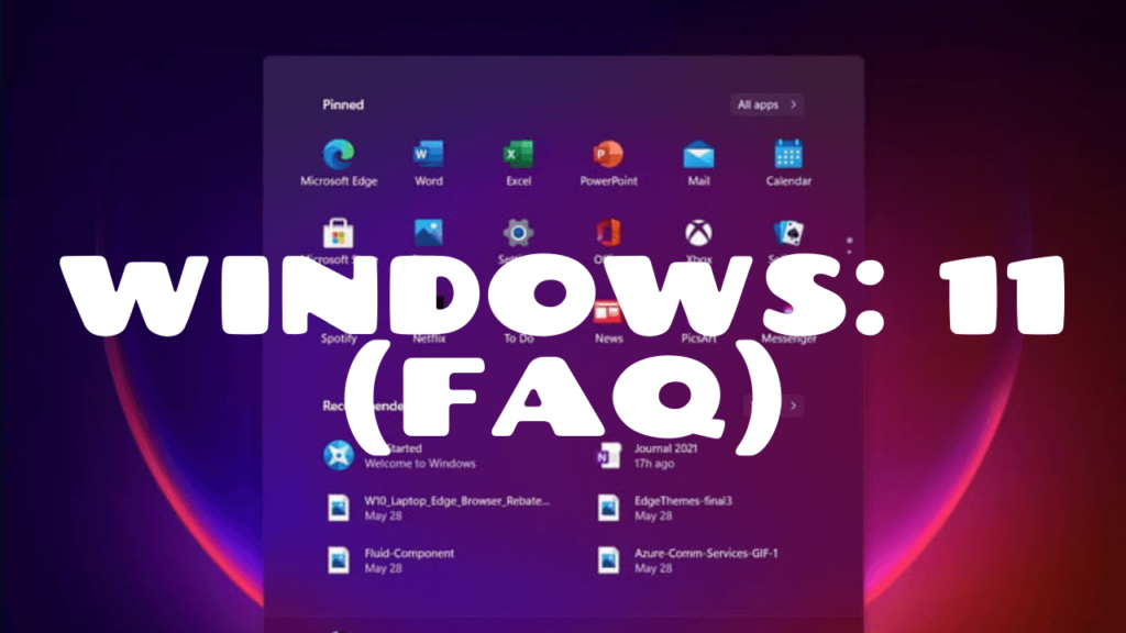 Windows 11: Frequently Asked Questions (FAQ)